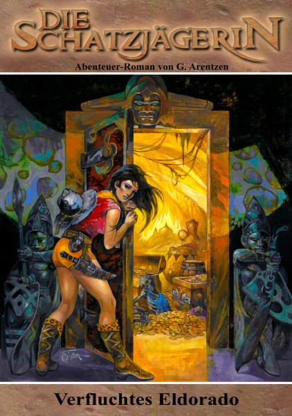 Die Schatzjägerin Buch 42: Verfluchtes Eldorado