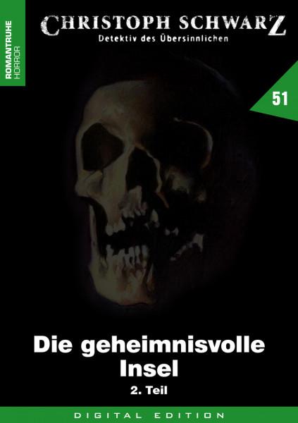 E-Book Christoph Schwarz 51: Die geheimnisvolle Insel (2. Teil)