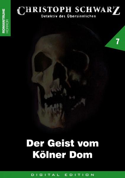E-Book Christoph Schwarz 07: Der Geist vom Kölner Dom