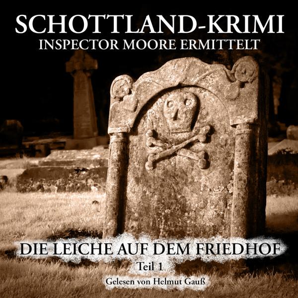 MP3-DOWNLOAD Inspector Moore ermittelt 9: Die Leiche auf dem Friedhof (1. Teil)