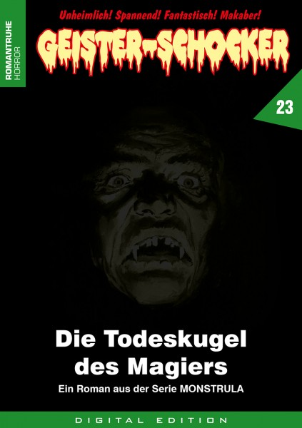 E-Book Geister-Schocker 23: Die Todeskugel des Magiers (Monstrula 4)