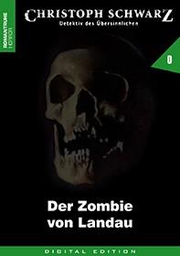 E-Book Christoph Schwarz 00: Der Zombie von Landau