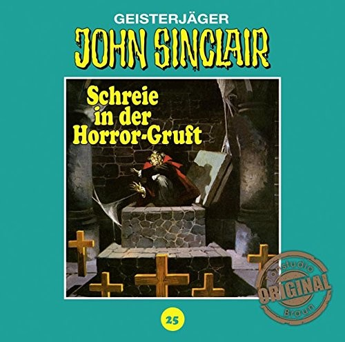 John Sinclair Tonstudio-Braun CD 25: Schreie in der Horror-Gruft