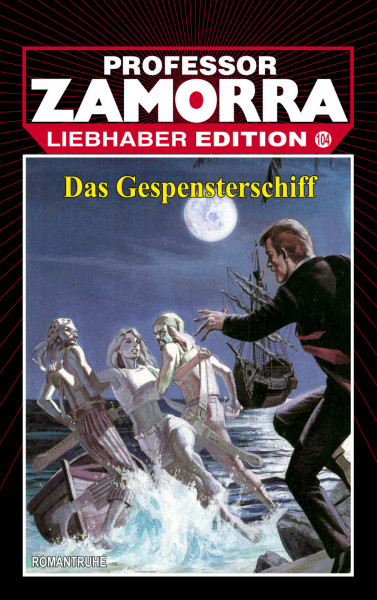 Zamorra Liebhaberedition 104: Das Gespensterschiff
