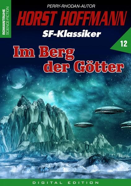 E-Book Horst Hoffmann SF-Klassiker 12: Im Berg der Götter