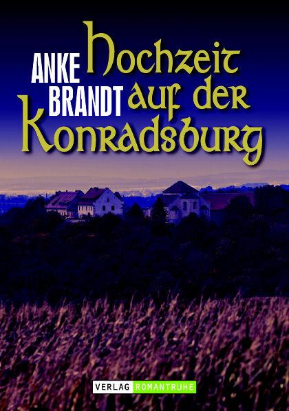 Romantruhe Allgemeine Reihe: Hochzeit auf der Konradsburg