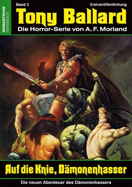 Tony Ballard-Neue Abenteuer 3: Auf die Knie, Dämonenhasser
