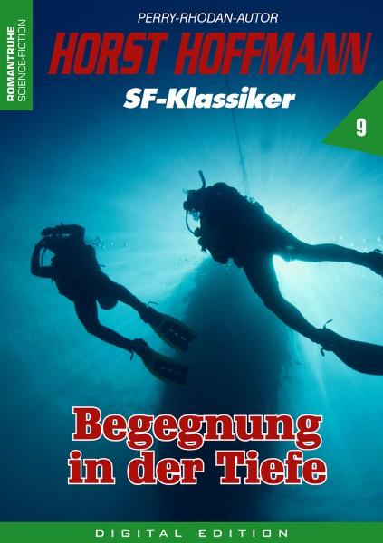 E-Book Horst Hoffmann SF-Klassiker 9: Begegnung in der Tiefe