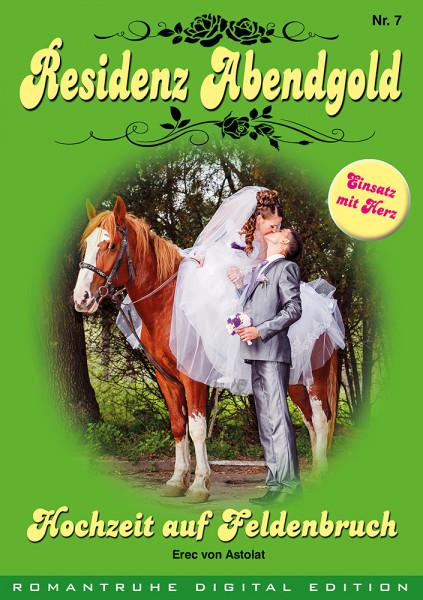 E-Book Residenz Abendgold 7: Hochzeit auf Feldenbruch