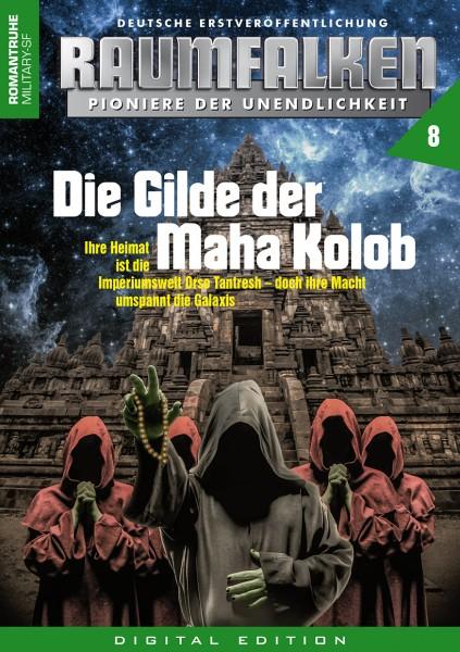 E-Book Raumfalken 08: Die Gilde der Maha Kolob
