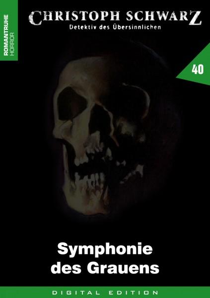 E-Book Christoph Schwarz 40: Symphonie des Grauens