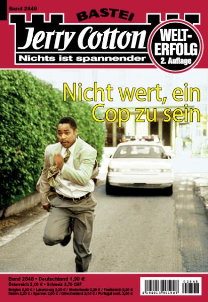 Jerry Cotton 2. Aufl. 2848: Nicht wert, ein Cop zu sein