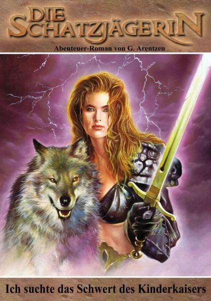 E-Book Die Schatzjägerin 39: Ich suchte das Schwert des Kindkaisers