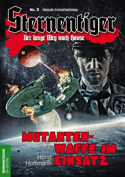 E-Book Sternentiger 03: Mutantenwaffe im Einsatz