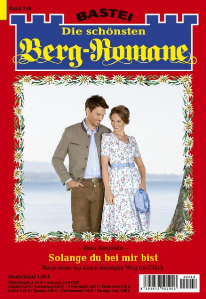 Die schönsten Berg-Romane 248: Solange du bei mir bist