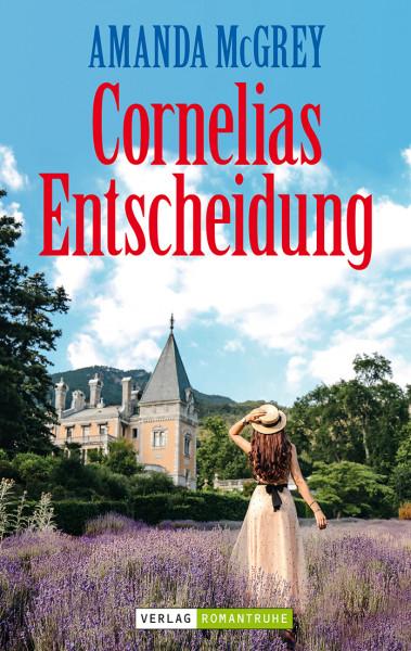 Romantruhe Allgemeine Reihe: Cornelias Entscheidung