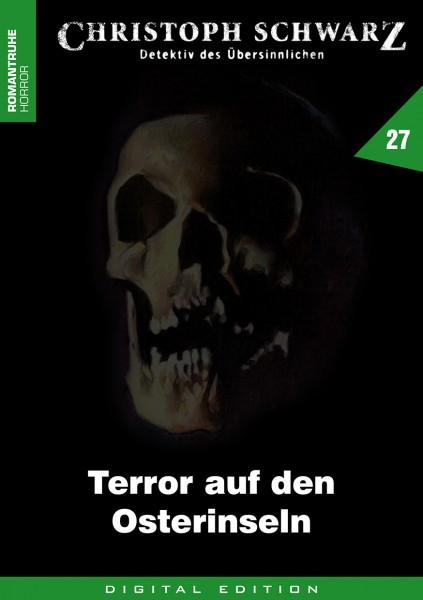 E-Book Christoph Schwarz 27: Terror auf den Osterinseln