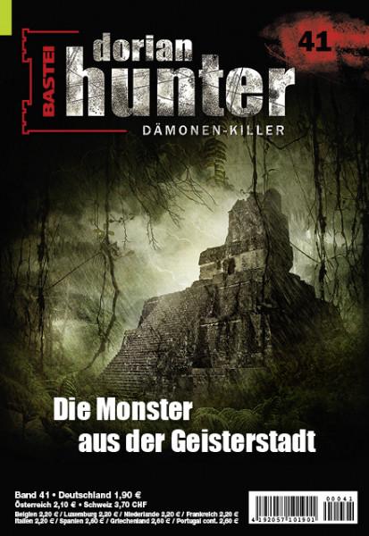 Dorian Hunter 41: Die Monster aus der Geisterstadt