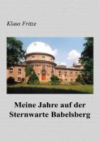 Meine Jahre auf der Sternwarte Babelsberg