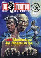 Dr. Morton 60: Lord Morton lässt das Monstrum los