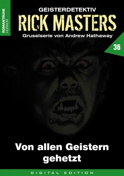 E-Book Rick Masters 36: Von allen Geistern gehetzt