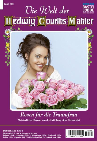 Die Welt der Hedwig Courths-Mahler 502: Rosen für die Traumfrau