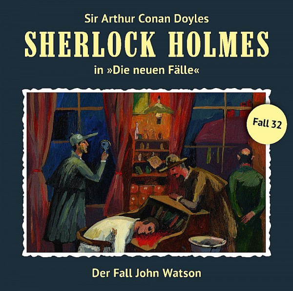 Sherlock Holmes-Neue Fälle CD 32: Der Fall John Watson