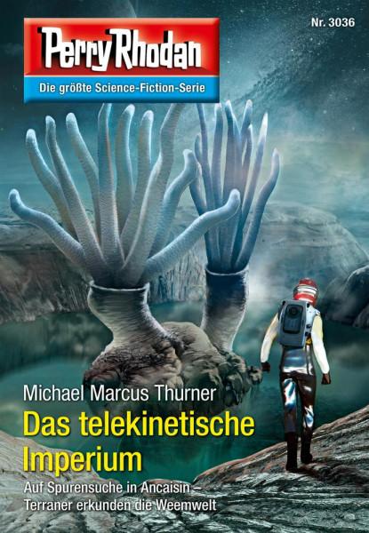 Perry Rhodan 3036: Das telekinetische Imperium