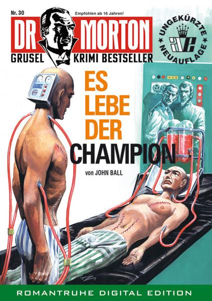 Ebook Dr. Morton 30: Lang lebe der Champion