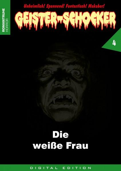 E-Book Geister-Schocker 04: Die weiße Frau