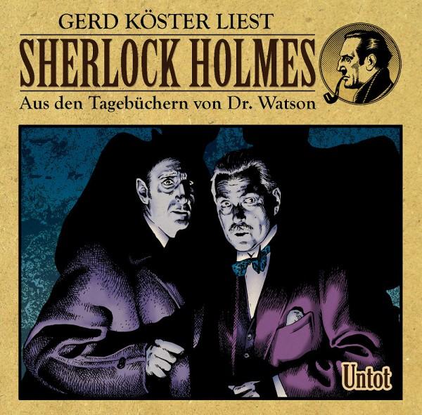 Sherlock Holmes-Aus den Tagebüchern von Dr. Watson - Hörbuch: Untot/Eine Symphonie des Todes