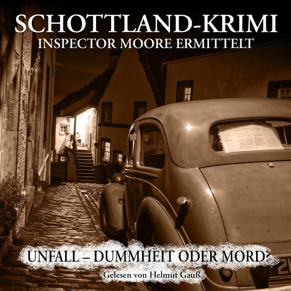 MP3-DOWNLOAD Inspector Moore ermittelt 5: Unfall - Dummheit oder Mord?
