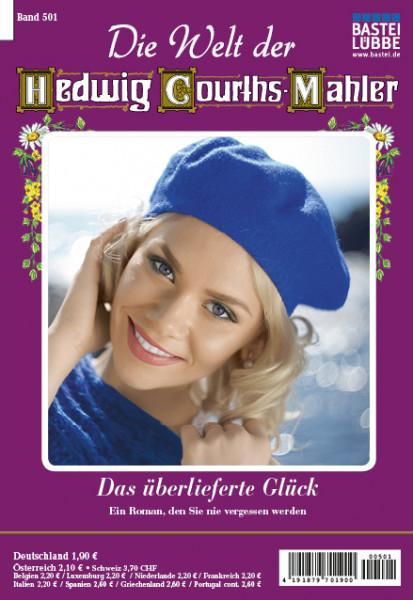 Die Welt der Hedwig Courths-Mahler 501: Das überlieferte Glück