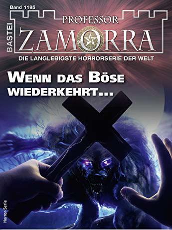 Professor Zamorra 1195: Wenn das Böse wiederkehrt