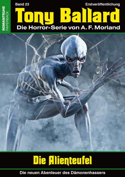 Tony Ballard-Neue Abenteuer 23: Die Alienteufel