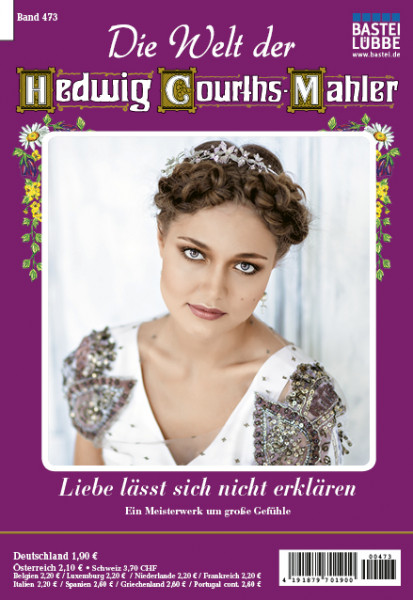 Die Welt der Hedwig Courths-Mahler 473: Liebe lässt sich nicht erklären