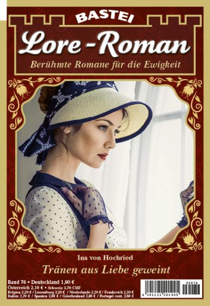 Lore - Roman 76: Tränen aus Liebe geweint