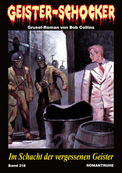 Geister-Schocker 218: Im Schacht der vergessenen Geister
