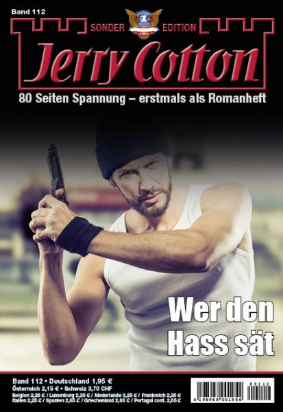 Jerry Cotton Sonderedition 112: Wer den Hass sät