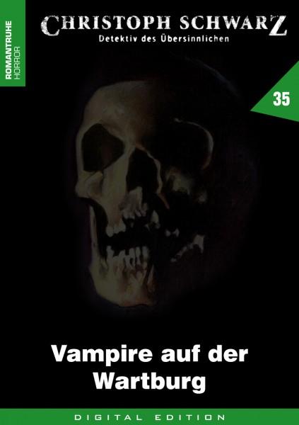 E-Book Christoph Schwarz 35: Vampire auf der Wartburg