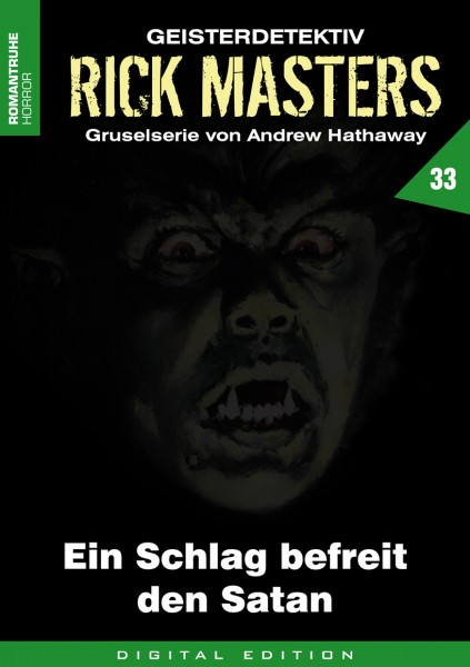 E-Book Rick Masters 33: Ein Schlag befreit den Satan