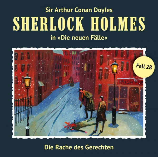 Sherlock Holmes-Neue Fälle CD 28: Die Rache des Gerechten