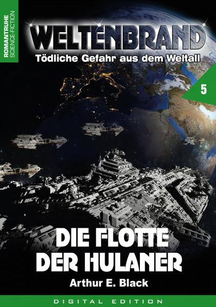E-Book Weltenbrand 5: Die Flotte der Hulaner