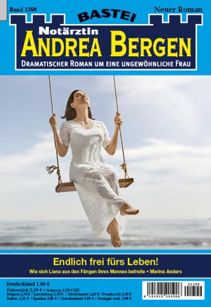 Dr. Andrea Bergen 1399: Endlich frei fürs Leben