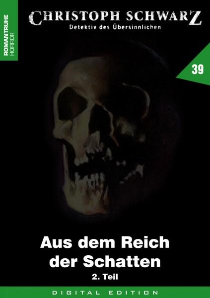 E-Book Christoph Schwarz 39: Aus dem Reich der Schatten (2. Teil)