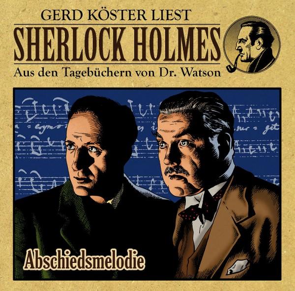 Sherlock Holmes-Aus den Tagebüchern von Dr. Watson - Hörbuch: Abschiedsmelodie/ Totengesang