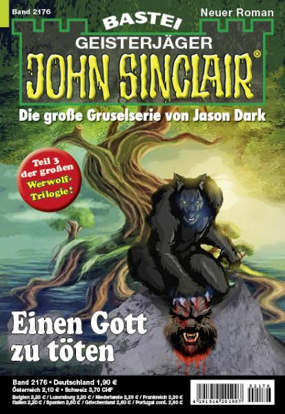 John Sinclair 2176: Einen Gott zu töten (3. Teil der großen Werwolf-Trilogie)