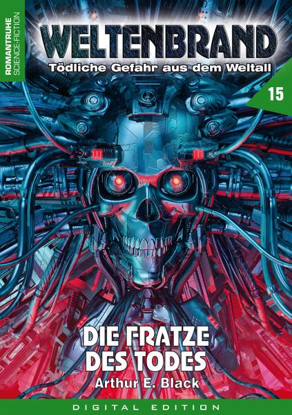 E-Book Weltenbrand 15: Die Fratze des Todes