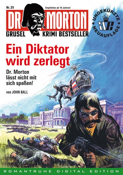 Ebook Dr. Morton 25: Ein Diktator wird zerlegt
