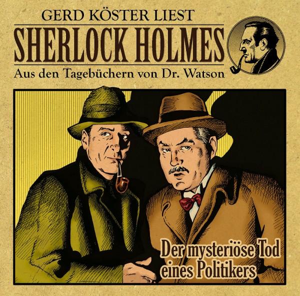 Sherlock Holmes-Aus den Tagebüchern von Dr. Watson - Hörbuch: Der mysteriöse Tod eines Politikers/Das kalter Herz